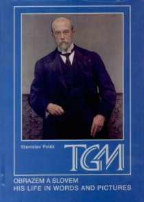 T. G. Masaryk Obrazem a slovem / His Life in Words and Pictures [Detail produktu]