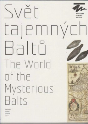Svět tajemných Baltů / The World of the Mysterious Balts