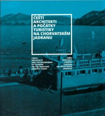 Czech Architects and the Beginnings of Tourism on the Croatian Adriatic Coast [Detail produktu]